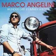 Marco Angelini – Wunder gibt es immer wieder