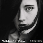 Madeline Juno – The Unknown