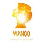 Manoo – Damals im Sommer