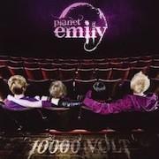 Planet Emily – 10000 Volt