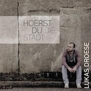 Lukas Droese – Hoerst Du die Stadt