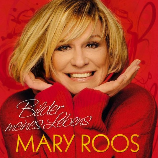 Mary Roos – Bilder meines Lebens