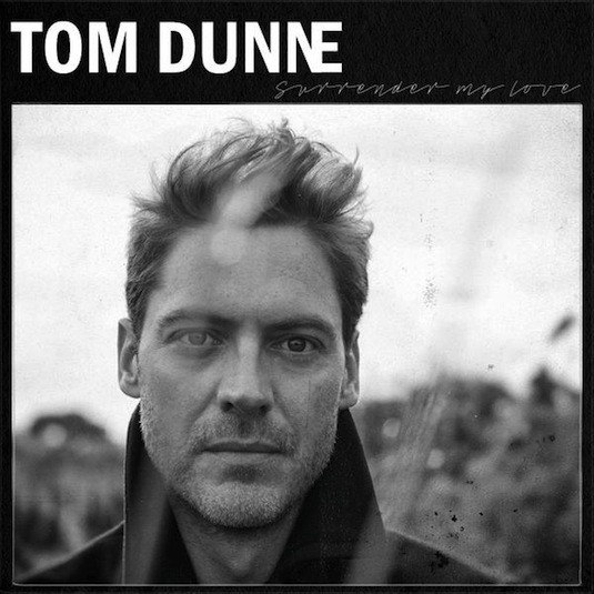 Tom Dunne – Surrender My Love