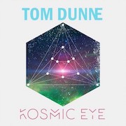 Tom Dunne – Kosmic Eye