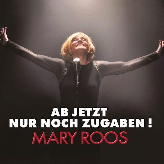 Mary Roos – Ab Jetzt nur noch Zugaben