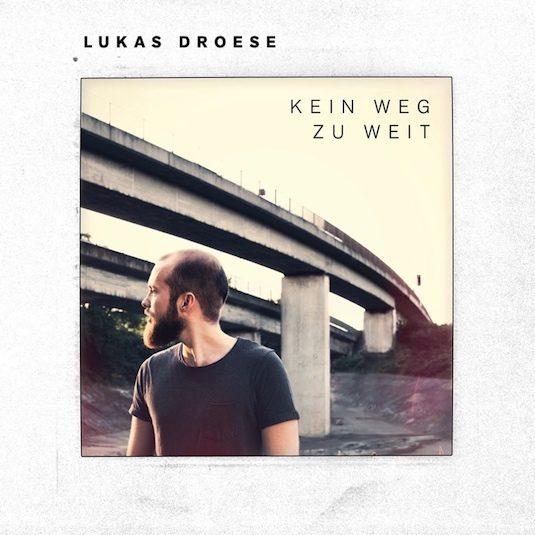 Lukas Droese – Kein Weg zu weit