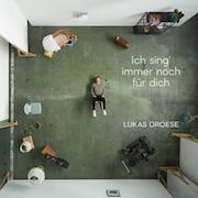 Lukas Droese – Ich sing' immer noch für dich